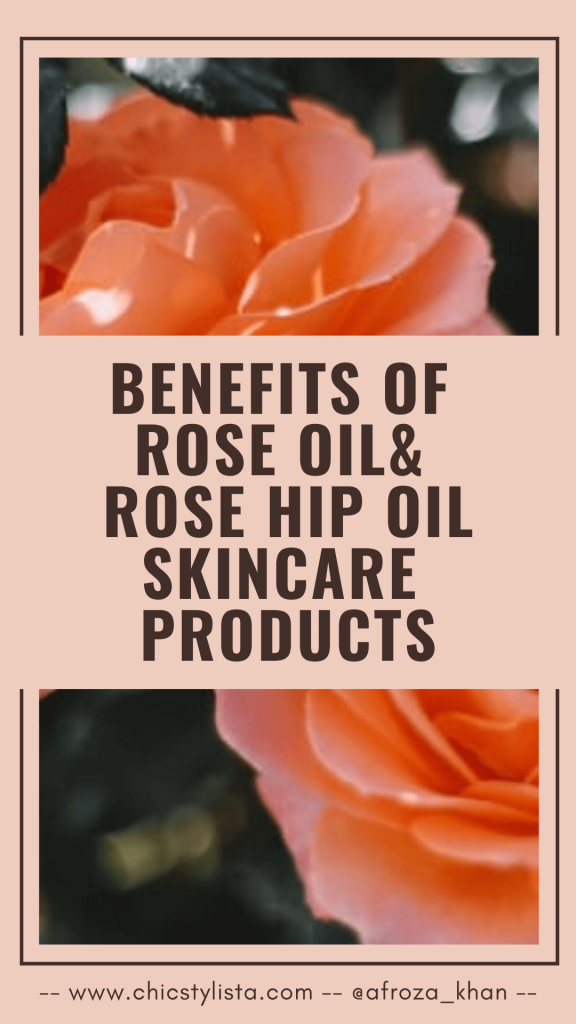 Benefit of Rose Oil & Rose Hip Oil Skincare Products